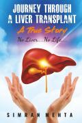 Journey Through A Liver Transplant - A True Story