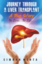 Journey Through A Liver Transplant - A True Story